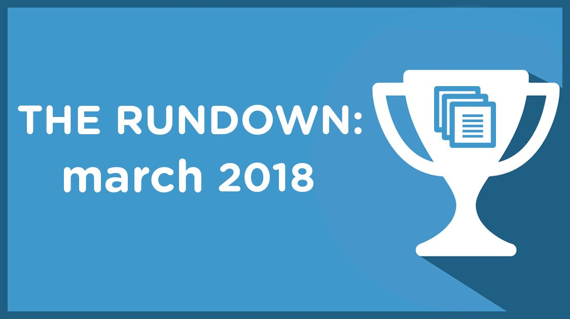 The Rundown: March 2018