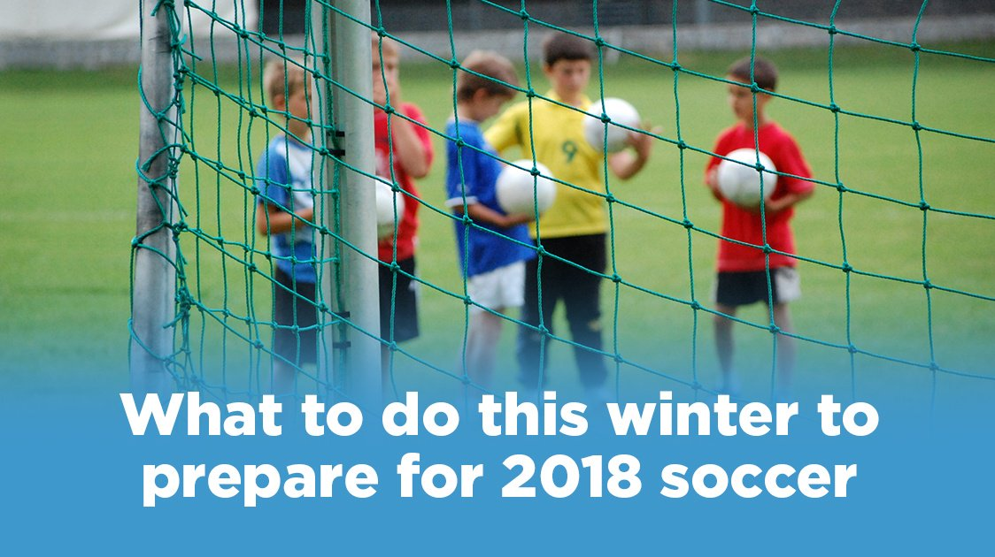 3 Tips to get ready for the 2018 soccer season