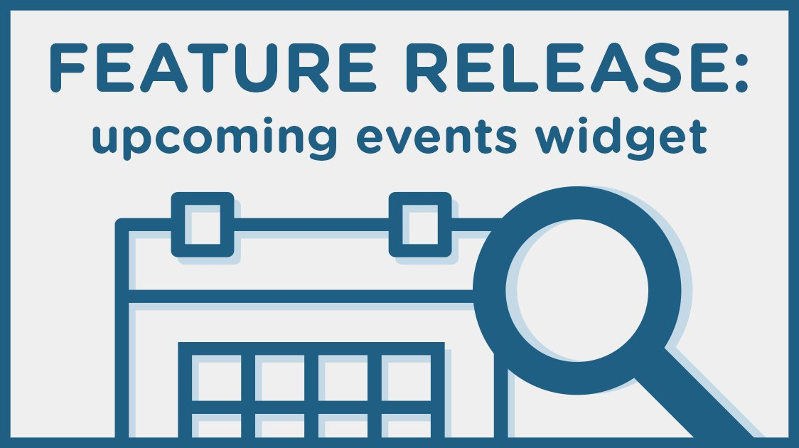 Feature Release: Upcoming Events Widget