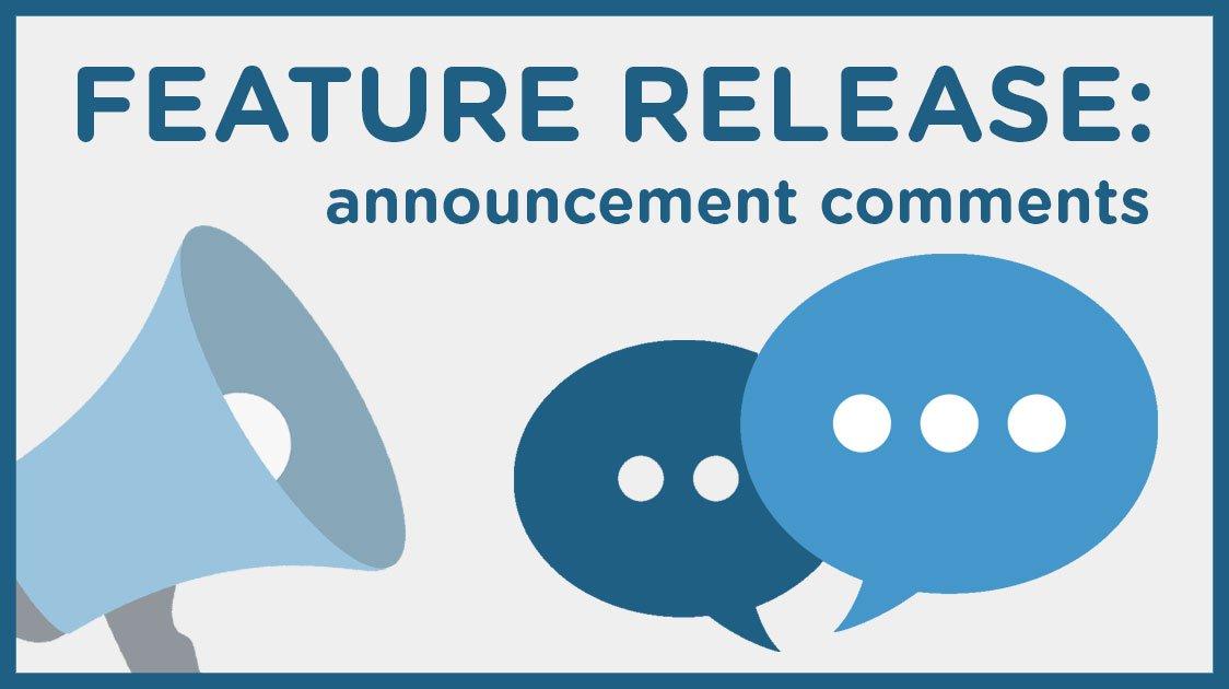 Feature Release: Announcement Comments