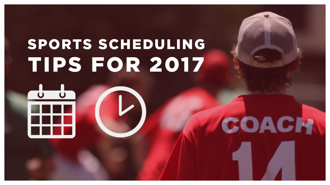 3 Sports Scheduling Tips for 2017