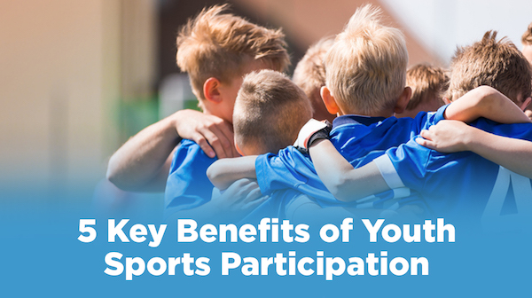 5 Key Benefits of Youth Sports Participation